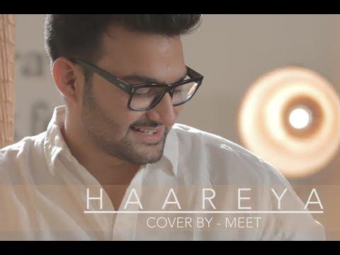 HAAREYA (Cover) | Meri Pyari Bindu | Meet Khaturia | Arijit Singh
