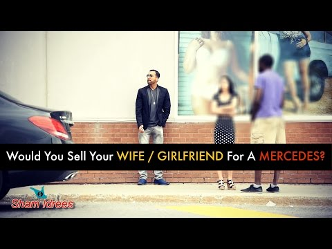 Would You Sell Your WIFE / GIRLFRIEND For a MERCEDES