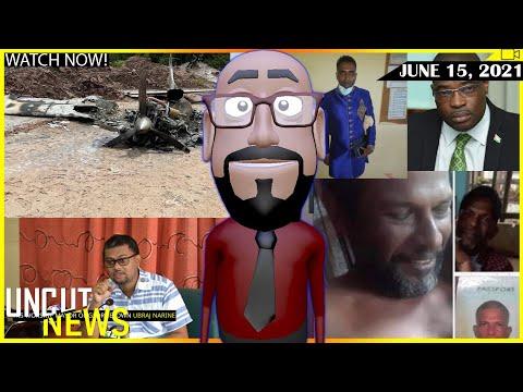 GUYANA UNCUT NEWS    JUNE 15, 2021