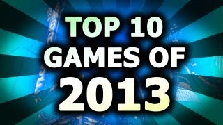 Top 10 Games of 2013: Most Anticipated Best Games 2013 Xbox 360/PS3/PC/Xbox 720/PS4 GDC E3 2013