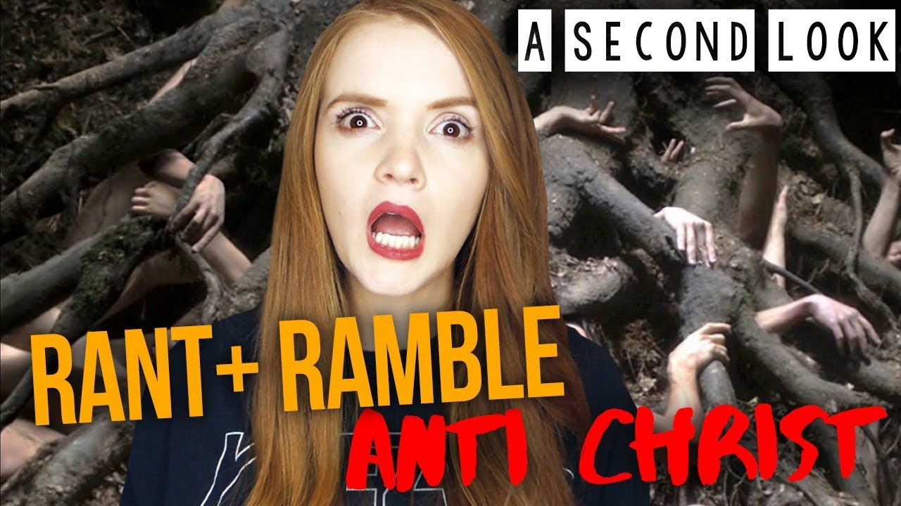 A SECOND LOOK: ANTI CHRIST / RANT AND RAMBLE!