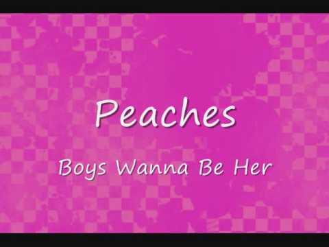 Peaches - Boys Wanna Be Her (lyrics)