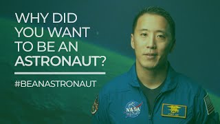 #BeAnAstronaut: Why Did You Want to Be an Astronaut?