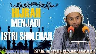 Hijrah Menjadi Istri Sholehah - Ustadz Reza Basalamah