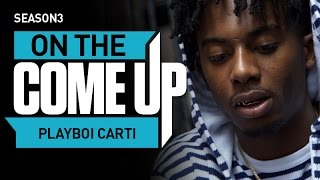 On The Come Up : Playboi Carti