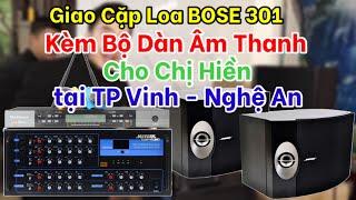 🎥 Giao cặp loa BOSE 301 kèm bộ dàn âm thanh cho chị Hiền tại TP Vinh - Nghệ An