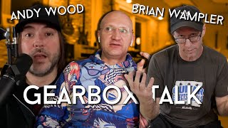 We talk GEARBOX! - Brian Wampler and Andy Wood