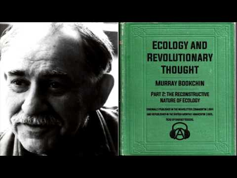 """Murray Bookchin """"Ecology and Revolutionary Thought"""" - Part 2: The Reconstructive Nature of Ecology"""