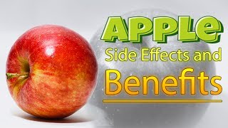Apple- Side Effects and Benefits