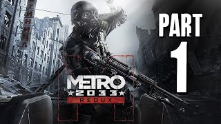 Metro 2033 Redux Gameplay Walkthrough Part 1 - REVIEW (REMAKE)