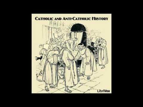 Catholic and AntiCatholic History by Hilaire Belloc #audiobook
