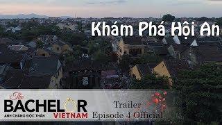 Anh Chàng Độc Thân | Trailer Tập 5 Official: Một Ngày Trải Nghiệm Phố Cổ Hội An