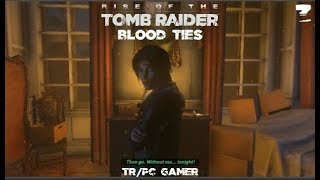Rise Of The Tomb Raider Blood Ties(TR/PC Gamer)(Croft Manor)Part 3