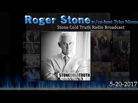 Roger Stone The Stone Cold Truth 5/20/17 Full Show