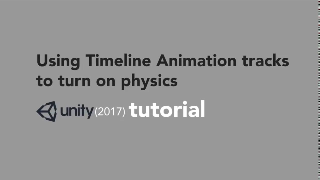 Key physics with Timeline Animation track - Unity 2017 Tutorial