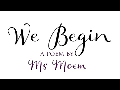 We Begin || Poem Motivation || Inspiration || British Poet