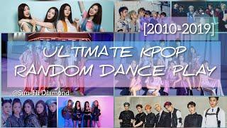 [2010 2019] Ultimate Kpop Random Dance Play