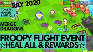 Heal All & Rewards • Merge Dragons Froopy Flight Event July 2020 Rick & Morty •Tips & Tricks ☆☆☆