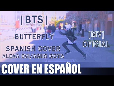 BTS - Butterfly (Spanish Version) Agus Goya Ft. Alexa Evi