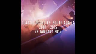 (DJ MT) - Classic House #2: South Africa 2001 - 2015 - 23 January 2019