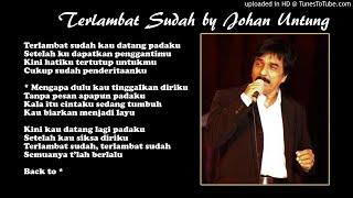 Lirik Lagu Terlambat Sudah - Tembang Kenangan by Johan Untung