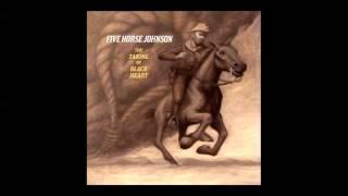 Five Horse Johnson - The Taking Of Blackheart (2013) (Full Album)