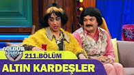 Güldür Güldür Show 211.Bölüm - Altın Kardeşler