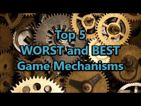 Top 5 WORST and BEST Game Mechanisms