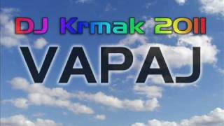 DJ Krmak - Vapaj 2011 NOVO
