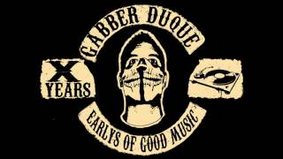 Gabber Duque X YEARS - The Early´s Of Good Music Vol.5