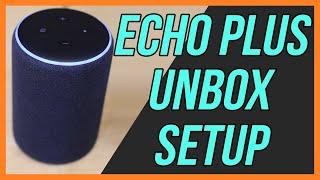 Amazon Echo Plus 2nd Generation - Unbox and Setup