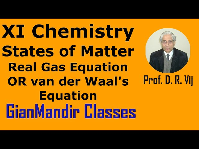 XI Chemistry | States of Matter | Real Gas Equation OR van der Waal's Equation by Ruchi Ma'am
