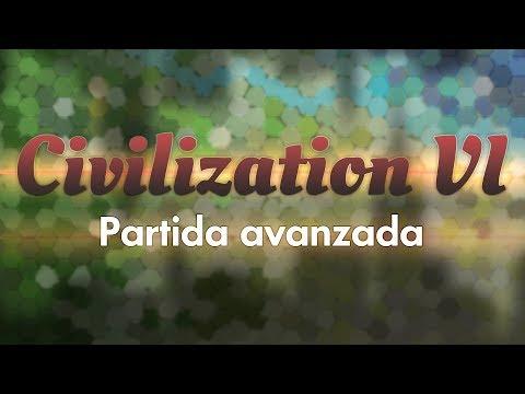 Partida avanzada | Guía inicial Civilization VI #06 [final serie]
