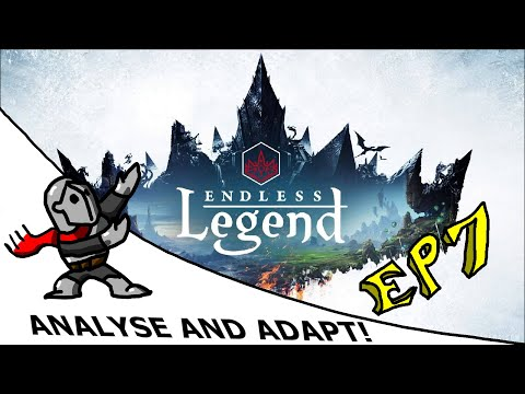 Analyse and Adapt ep7: Endless Legend |