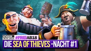 0229 🔴 Die lange SEA OF THIEVES-Closed Beta-Piraten Nacht 🔴 Gronkh Livestream vom 26.01.2018