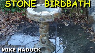 How I made a stone birdbath (Mike Haduck)
