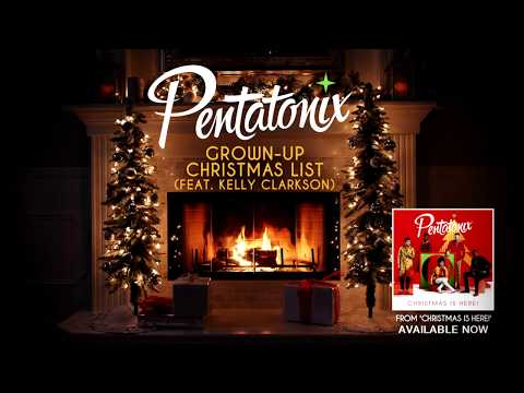 [Yule Log Audio] Grown Up Christmas List Ft. Kelly Clarkson - Pentatonix