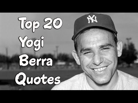 Top 20 Yogi Berra Quotes - The American professional baseball catcher, manager, & coach