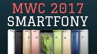 MWC 2017 Smartfony Podsumowanie