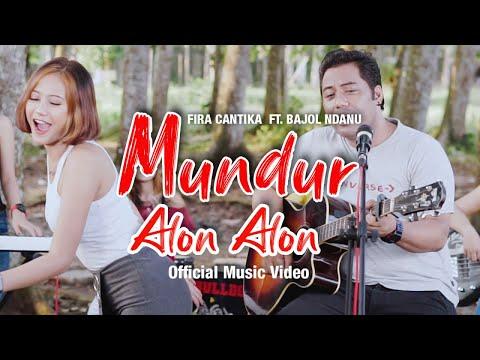 Fira Cantika Ft. Bajol Ndanu - Mundur Alon Alon (Official Music Video)   KENTRUNG