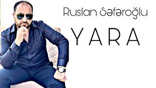 Ruslan Seferoglu - Yara (Yeni 2020)