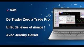 Effet de levier et marge ! De Trader Zéro à Trader Pro