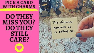 👤🌷DO THEY MISS YOU?🌷 DO THEY STILL CARE?💖👤|🔮CHARM PICK A CARD🔮