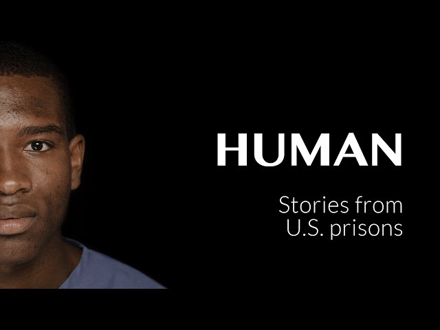 Stories from U.S. prisons - USA - #HUMAN