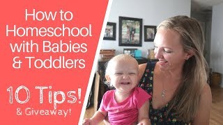 Homeschooling with Babies and Toddlers || 10 Tips