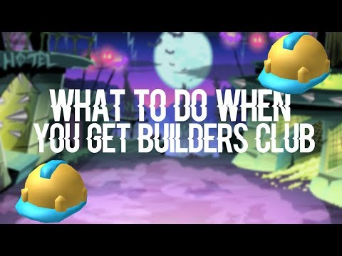 What To Do When You Get Builders Club | ROBLOX