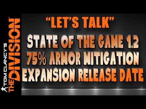 The Division | Let's Talk | State of the Game, 75% Armor Mitigation Rant, and Expansion Release Date