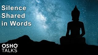OSHO TALKS: Silence Shared in Words