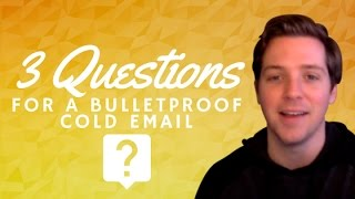 3 Important Questions That Will Improve Your Cold Emails