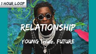 Young Thug, Future - Relationship (1 HOUR LOOP)
